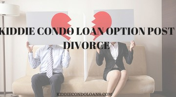 Kiddie Condo Loan Option Post Divorce