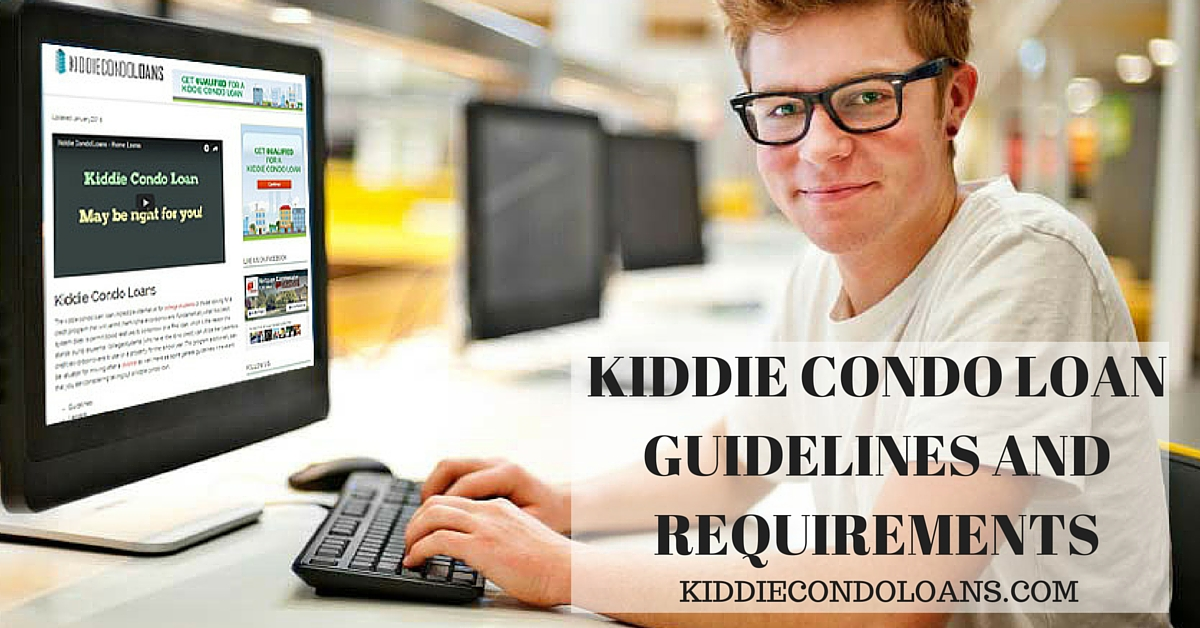 KIDDIE CONDO LOAN GUIDELINES AND REQUIREMENTS